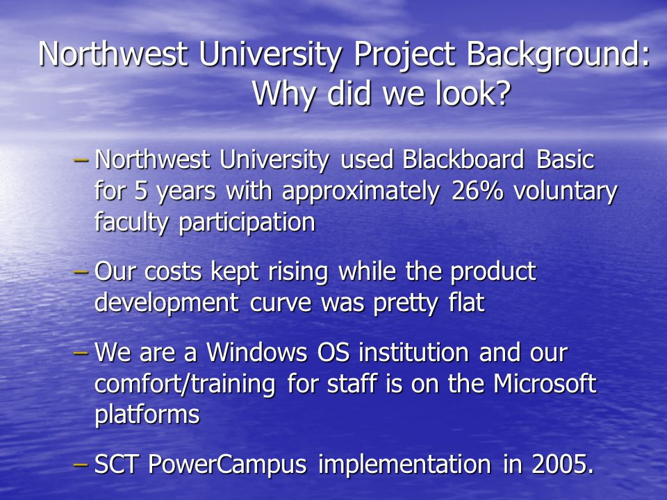 Northwest University Project Background: Why did we look.