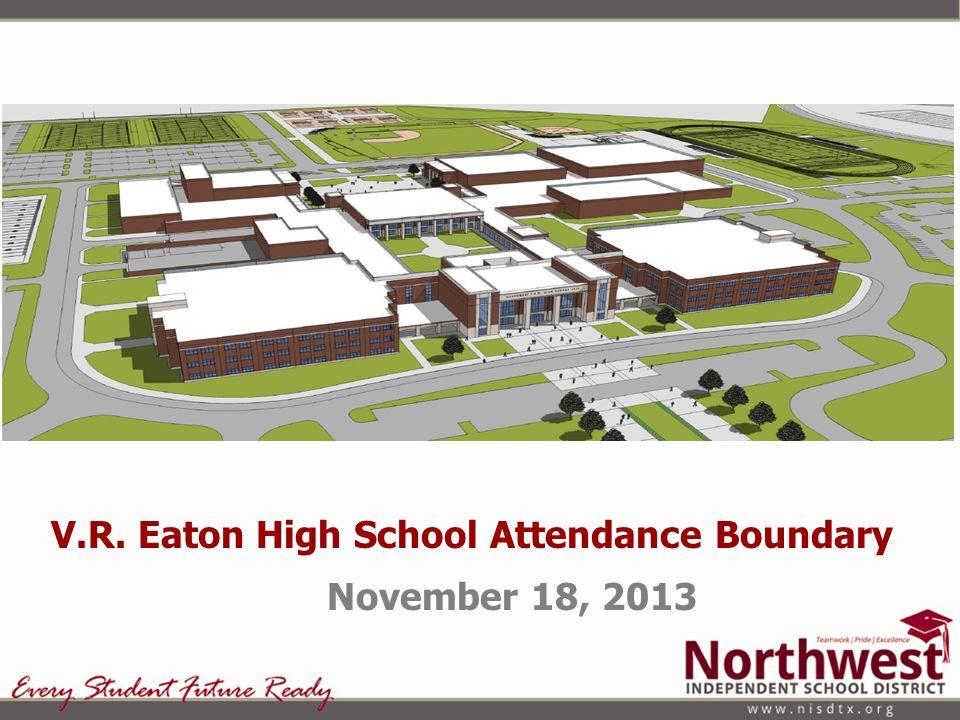 V.R. Eaton High School Attendance Boundary November 18, 2013