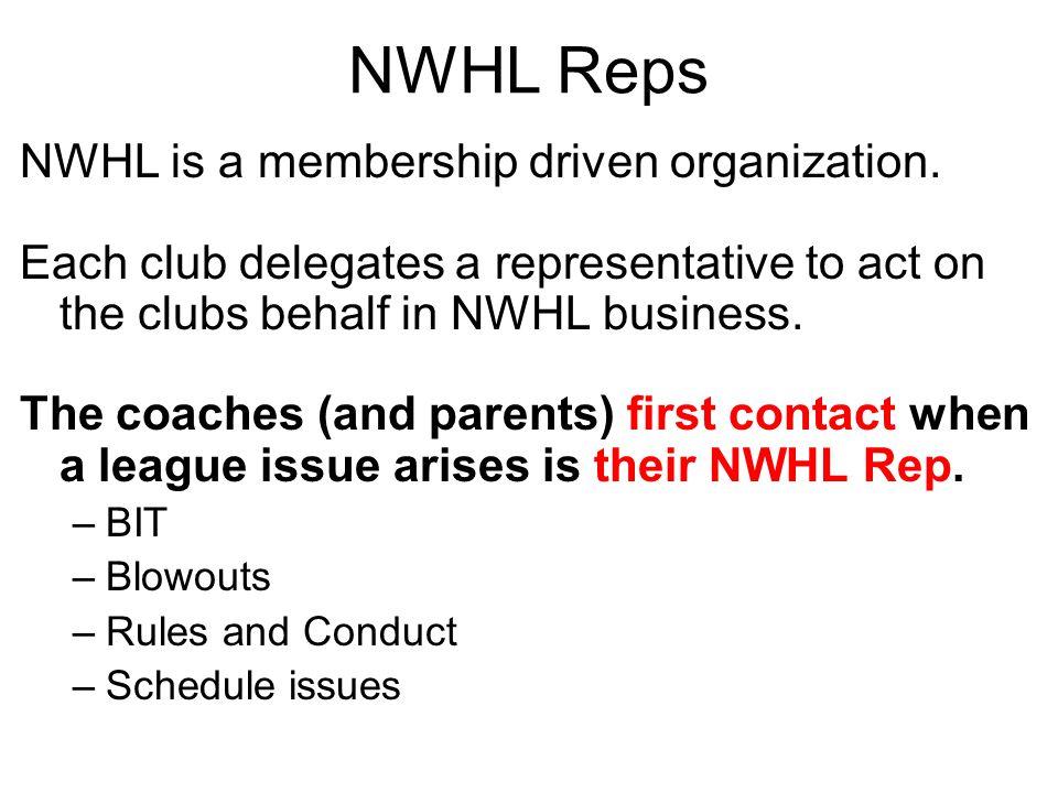 NWHL Reps NWHL is a membership driven organization.