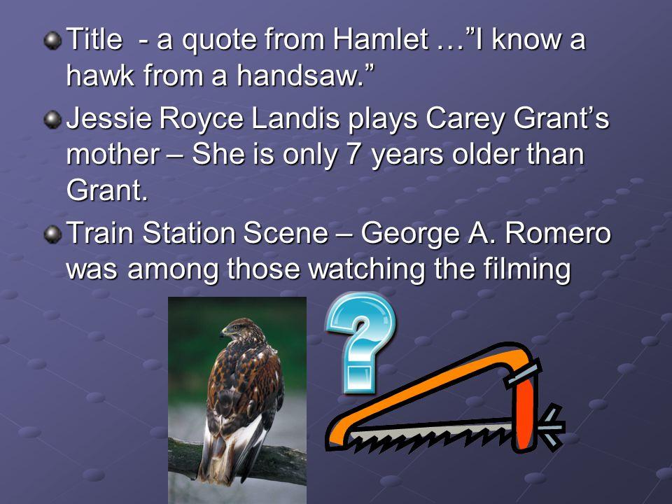 Cary Grant – Roger O. Thornhill Eva Marie Saint – Eve Kendall James Mason – Phillip Vandamm Jessie Royce Landis - Clara Thornhill