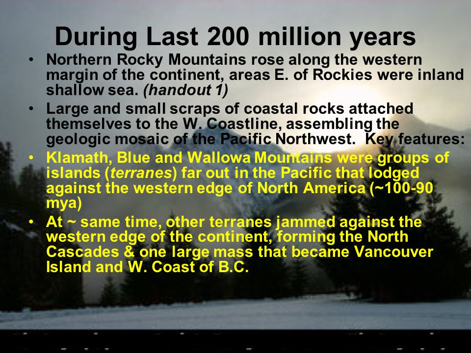 During Last 200 million years Northern Rocky Mountains rose along the western margin of the continent, areas E. of Rockies were inland shallow sea. (h