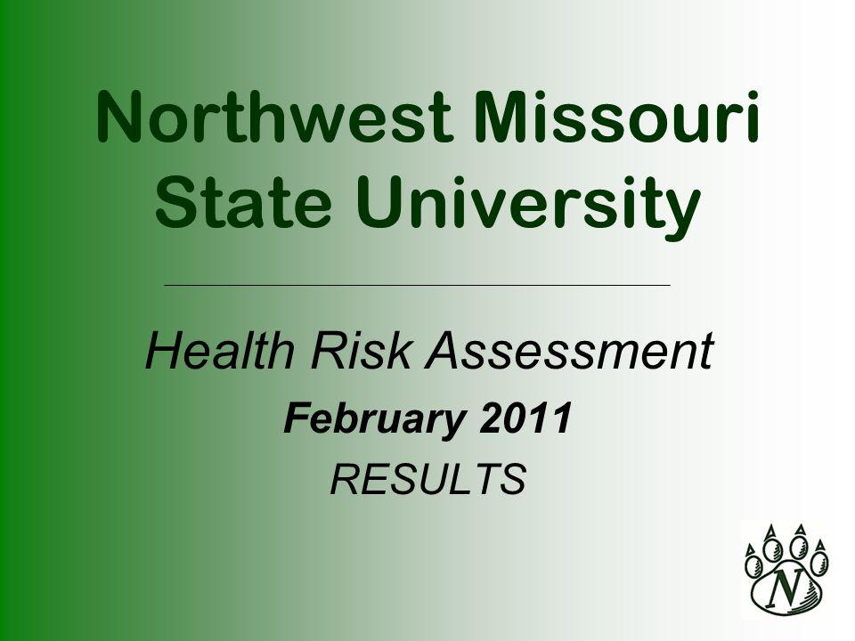 Northwest Missouri State University Health Risk Assessment February 2011 RESULTS