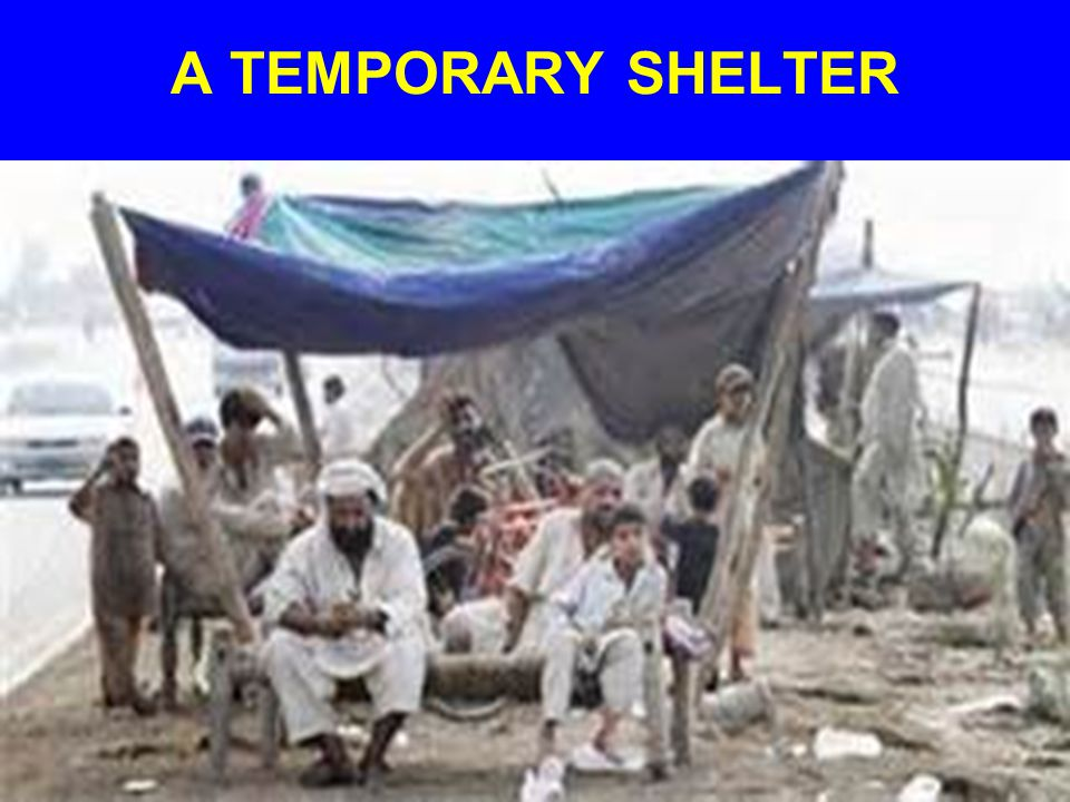 A TEMPORARY SHELTER