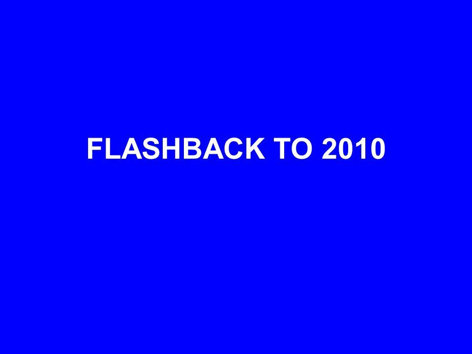 FLASHBACK TO 2010