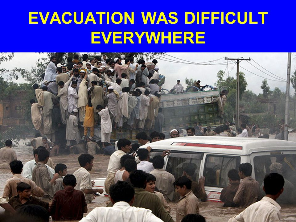 EVACUATION WAS DIFFICULT EVERYWHERE