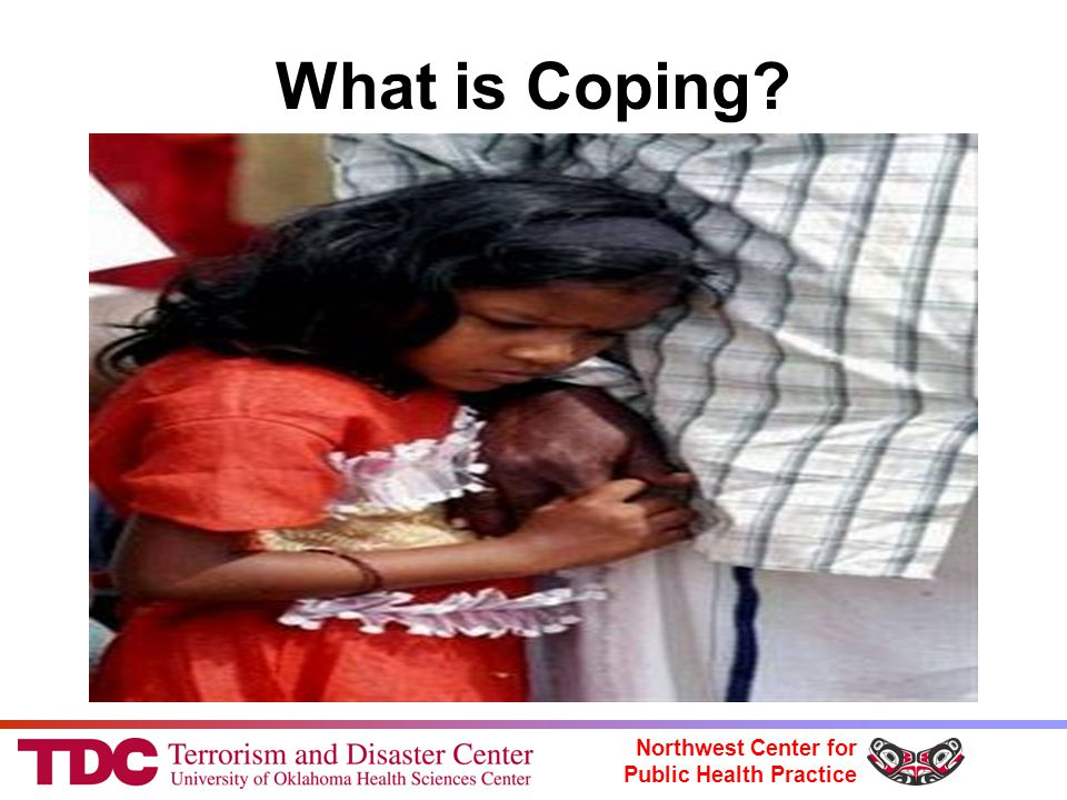 Northwest Center for Public Health Practice What is Coping