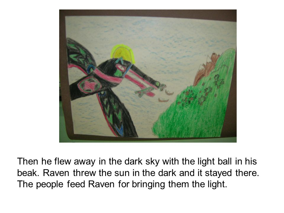 Then he flew away in the dark sky with the light ball in his beak.
