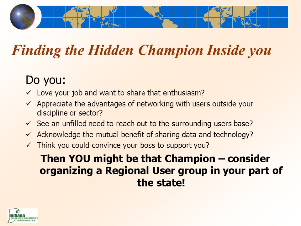 Finding the Hidden Champion Inside you Do you: Love your job and want to share that enthusiasm.