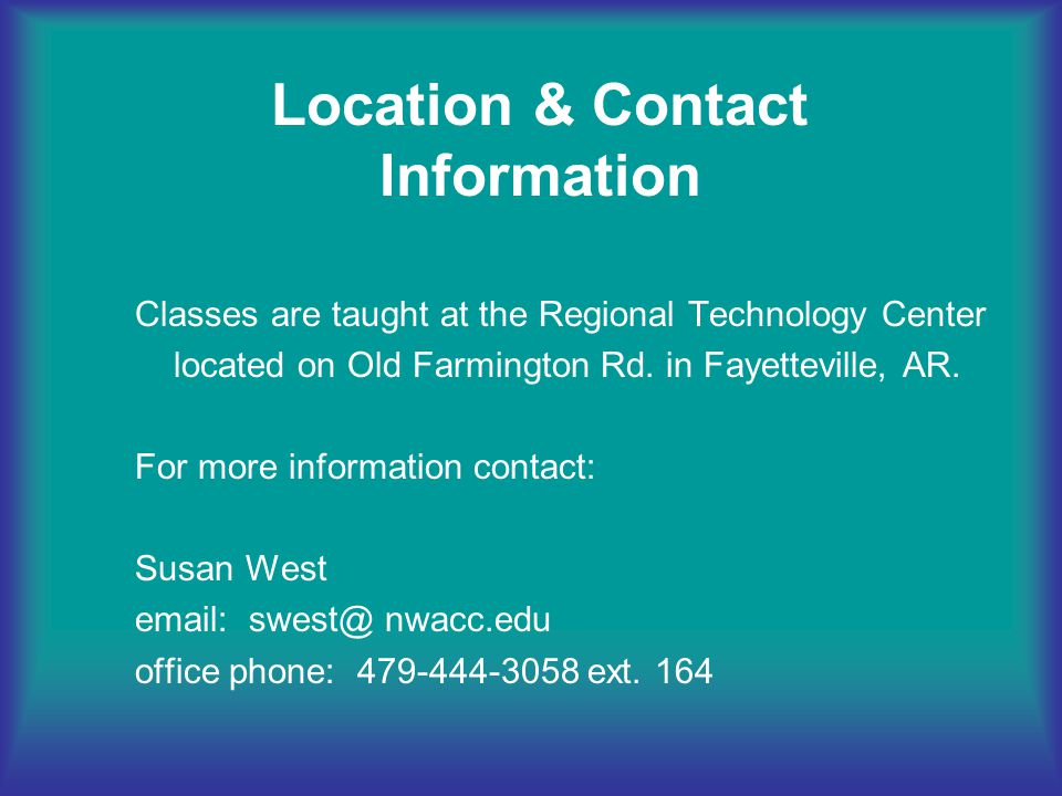 Classes are taught at the Regional Technology Center located on Old Farmington Rd.