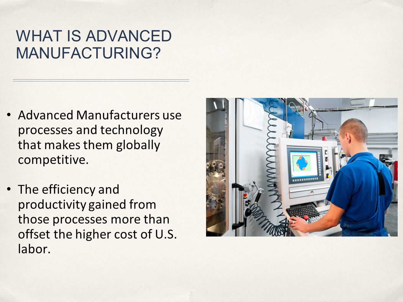 WHAT IS ADVANCED MANUFACTURING.