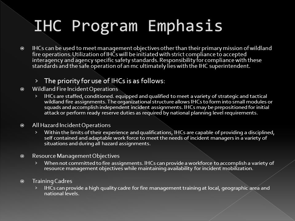  IHCs can be used to meet management objectives other than their primary mission of wildland fire operations.