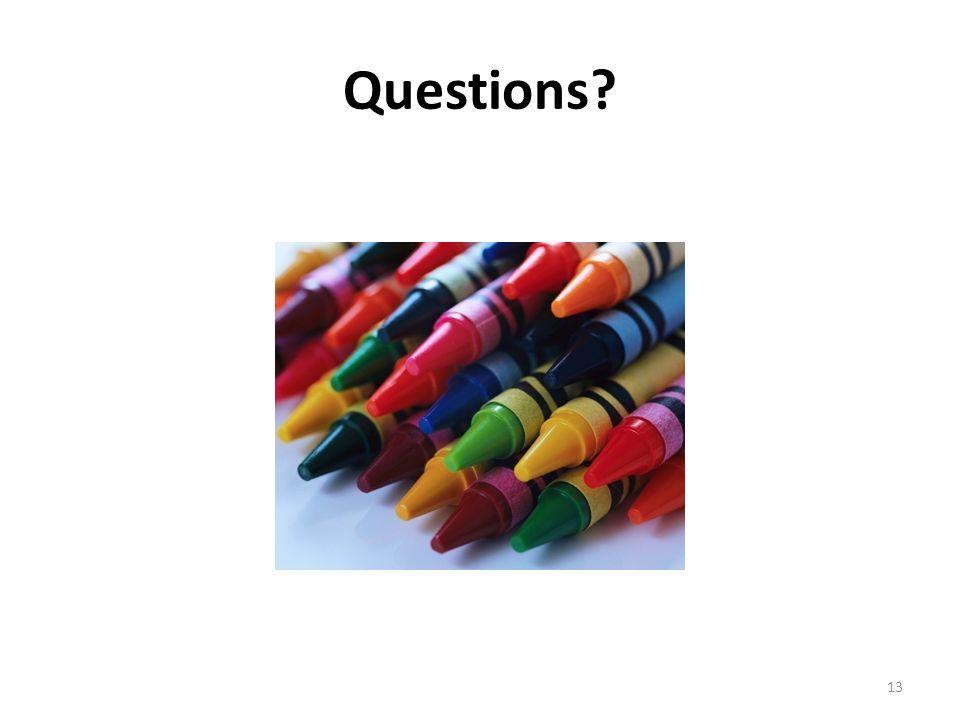 Questions? 13