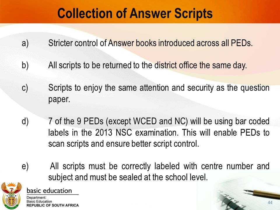 Collection of Answer Scripts a)Stricter control of Answer books introduced across all PEDs. b)All scripts to be returned to the district office the sa