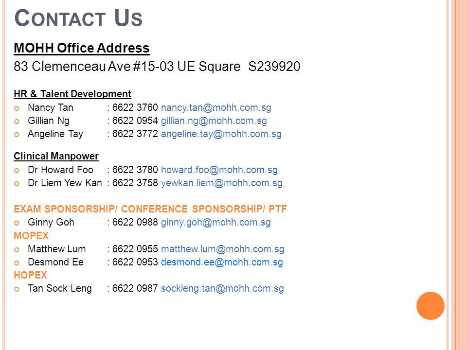 C ONTACT U S MOHH Office Address 83 Clemenceau Ave #15-03 UE Square S239920 HR & Talent Development Nancy Tan : 6622 3760 nancy.tan@mohh.com.sg Gillia