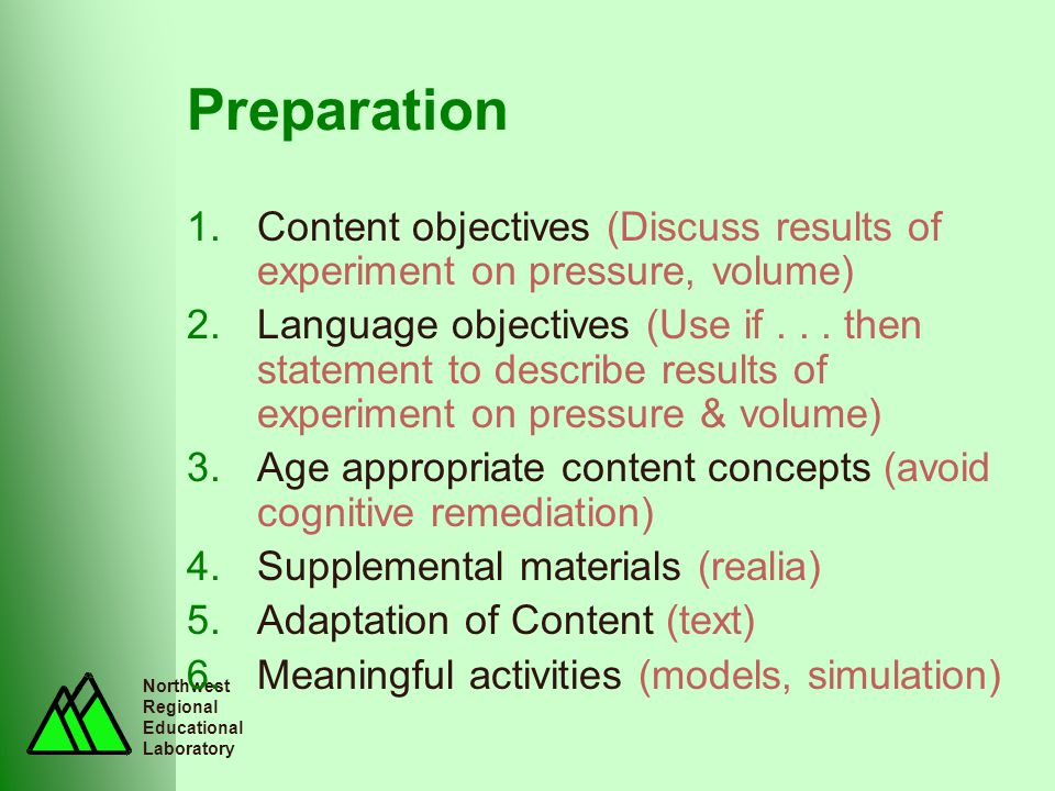 Northwest Regional Educational Laboratory Preparation 1.Content objectives (Discuss results of experiment on pressure, volume) 2.Language objectives (Use if...