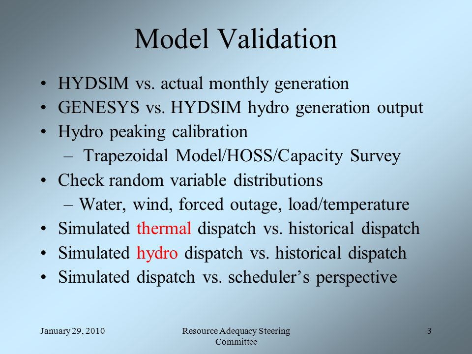 January 29, 2010Resource Adequacy Steering Committee 3 Model Validation HYDSIM vs.