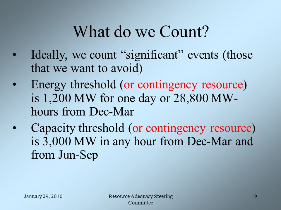 January 29, 2010Resource Adequacy Steering Committee 9 What do we Count.