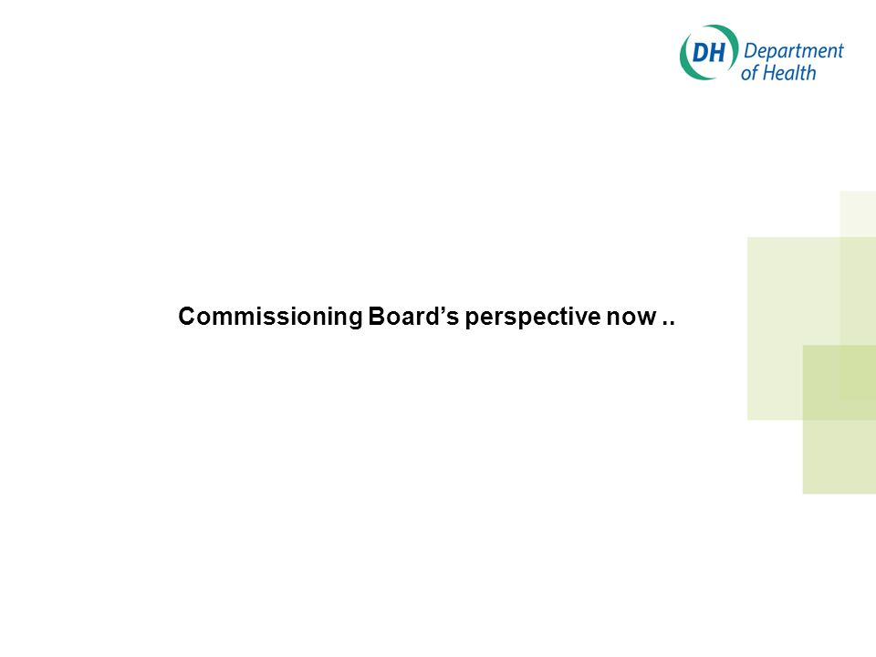 Commissioning Board's perspective now..