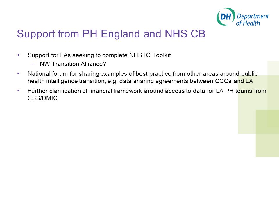 Support from PH England and NHS CB Support for LAs seeking to complete NHS IG Toolkit –NW Transition Alliance.