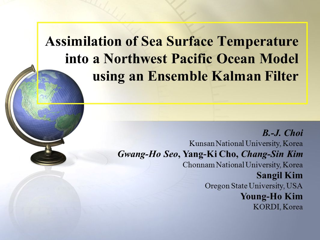 Assimilation of Sea Surface Temperature into a Northwest Pacific Ocean Model using an Ensemble Kalman Filter B.-J.