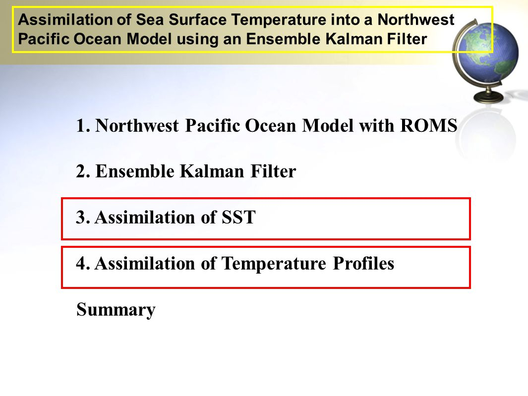 1. Northwest Pacific Ocean Model with ROMS 2. Ensemble Kalman Filter 3. Assimilation of SST 4. Assimilation of Temperature Profiles Summary Assimilati