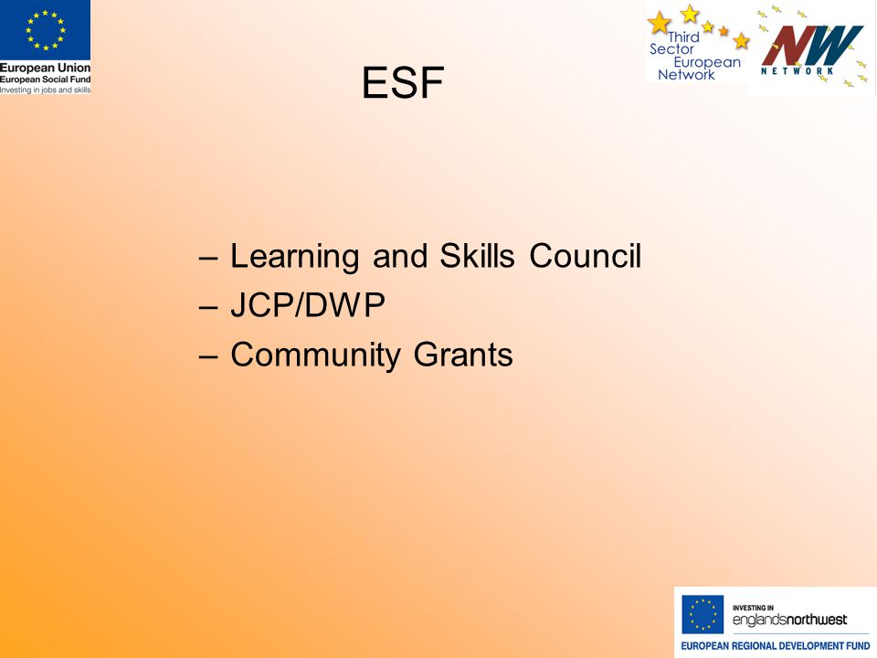 ESF – Learning and Skills Council – JCP/DWP – Community Grants