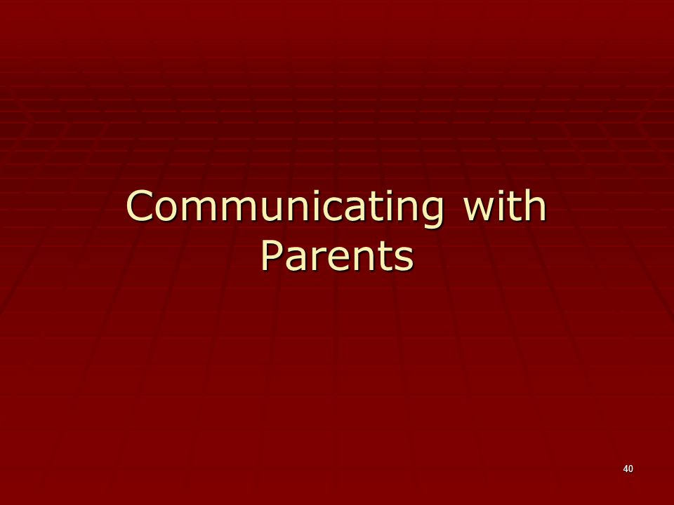 40 Communicating with Parents