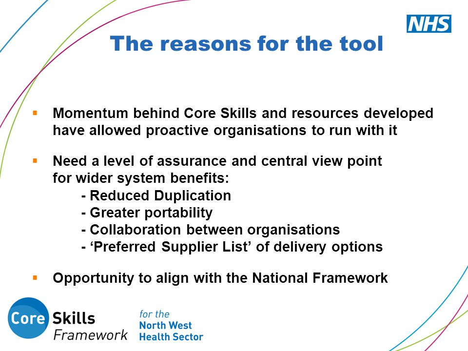  Momentum behind Core Skills and resources developed have allowed proactive organisations to run with it  Need a level of assurance and central view