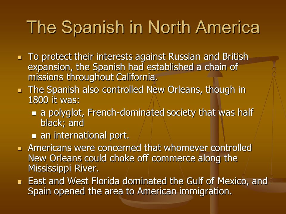The Spanish in North America To protect their interests against Russian and British expansion, the Spanish had established a chain of missions throughout California.
