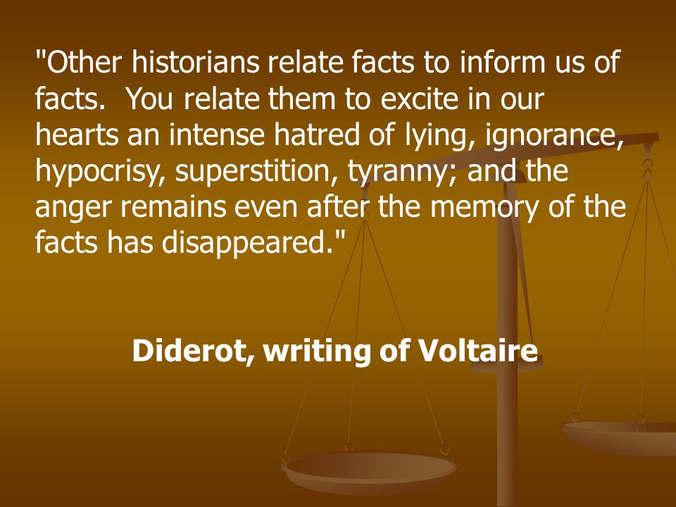 Other historians relate facts to inform us of facts.