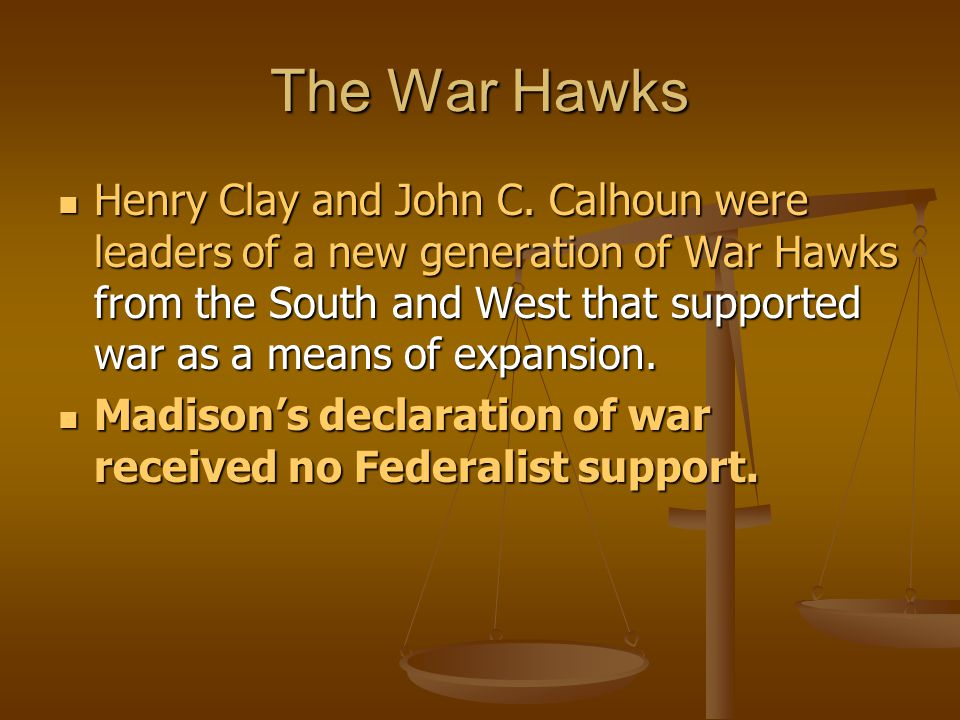 The War Hawks Henry Clay and John C.