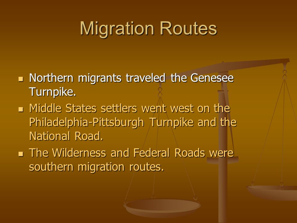 Migration Routes Northern migrants traveled the Genesee Turnpike.