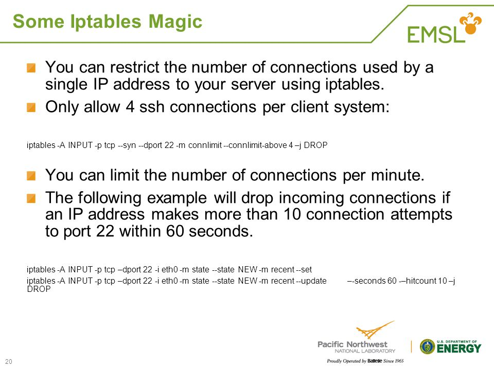 Some Iptables Magic You can restrict the number of connections used by a single IP address to your server using iptables.
