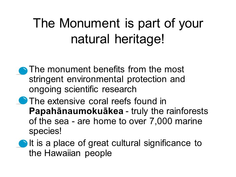 The Papahānaumokuākea Marine National Monument Created by President Bush in 2006 Encompasses 137,797 square miles of the Pacific Ocean (105,564 square nautical miles) - an area larger than all the country s national parks combined.
