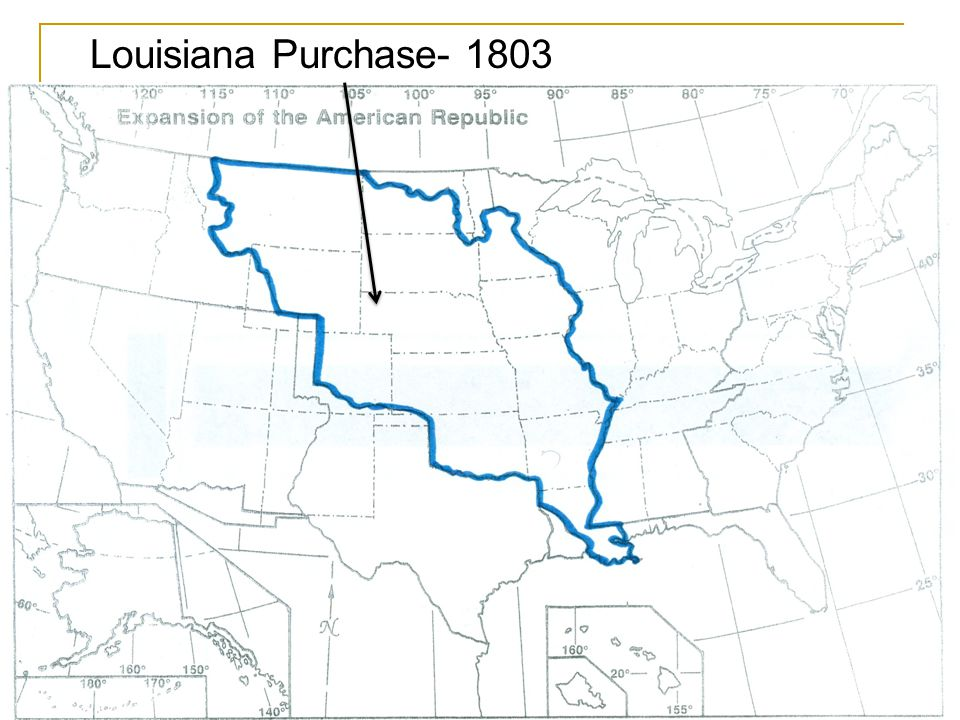 Gadsden Purchase Mexican Cession Texas Annexation Oregon Territories Louisiana Purchase Northwest Territories Treaty of Paris Original 13 colonies Claimed by US 1810-1813 Ceded by GB- 1842 (Maine)Ceded by GB- 1818 (Red River Valley, ND) Adams- Onis Treaty- 1819 Ceded by Spain