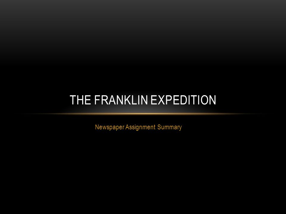 Newspaper Assignment Summary THE FRANKLIN EXPEDITION