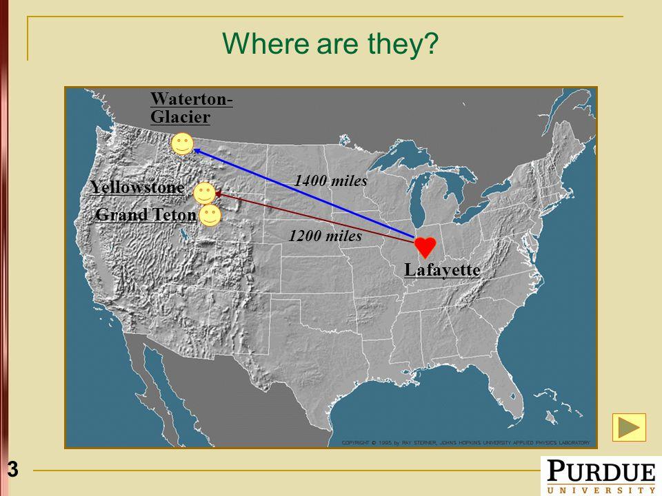 3 Where are they? Waterton- Glacier 1400 miles Yellowstone Grand Teton Lafayette 1200 miles