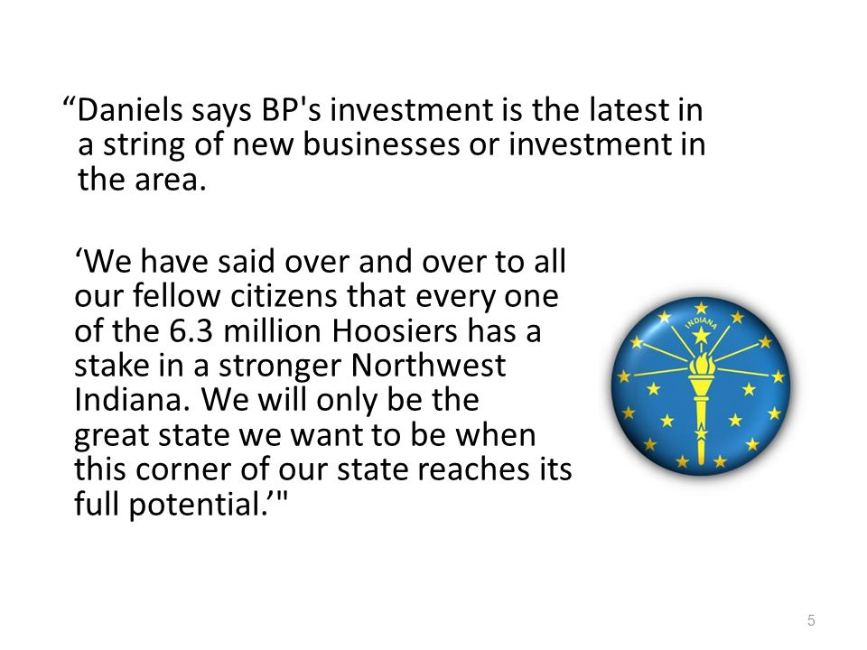 """""""Daniels says BP's investment is the latest in a string of new businesses or investment in the area. 5 'We have said over and over to all our fellow c"""