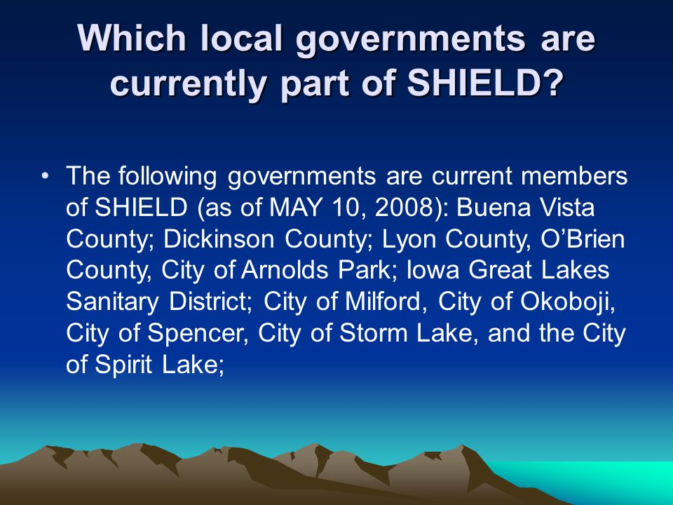 Which local governments are currently part of SHIELD.