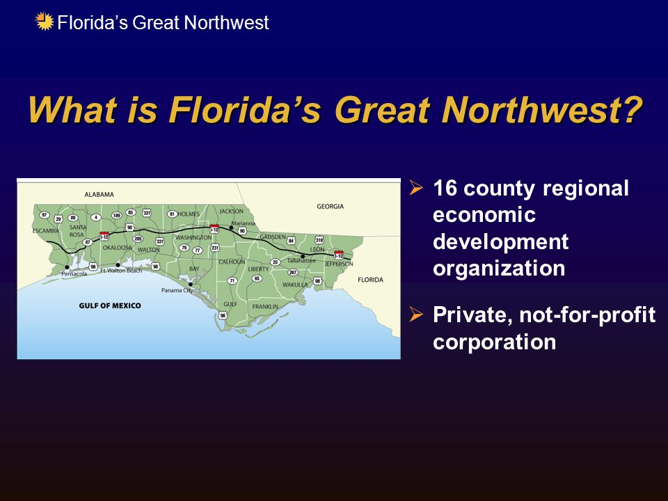 Florida's Great Northwest What is Florida's Great Northwest.