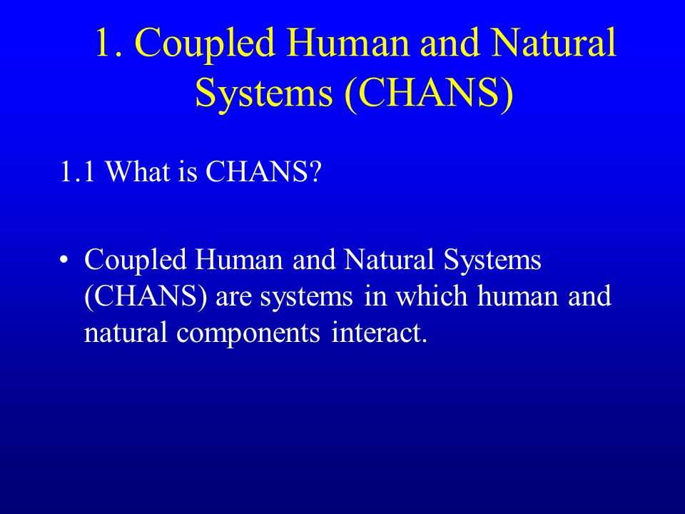 The science of CHANS builds on but moves beyond previous work (e.g., human ecology, ecological anthropology, environmental geography)