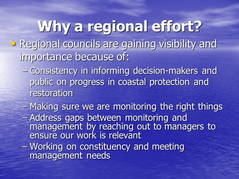 Why a regional effort.
