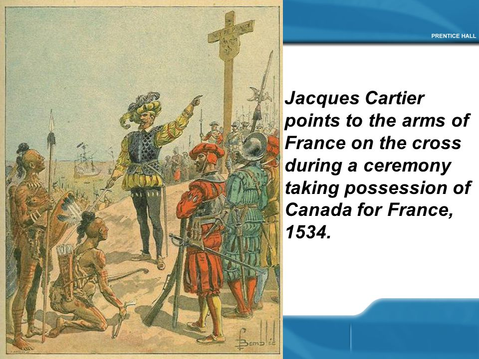 Jacques Cartier points to the arms of France on the cross during a ceremony taking possession of Canada for France, 1534.