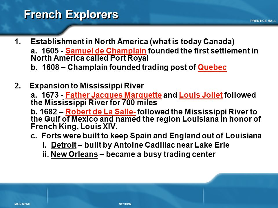 French Explorers 1.Establishment in North America (what is today Canada) a. 1605 - Samuel de Champlain founded the first settlement in North America c