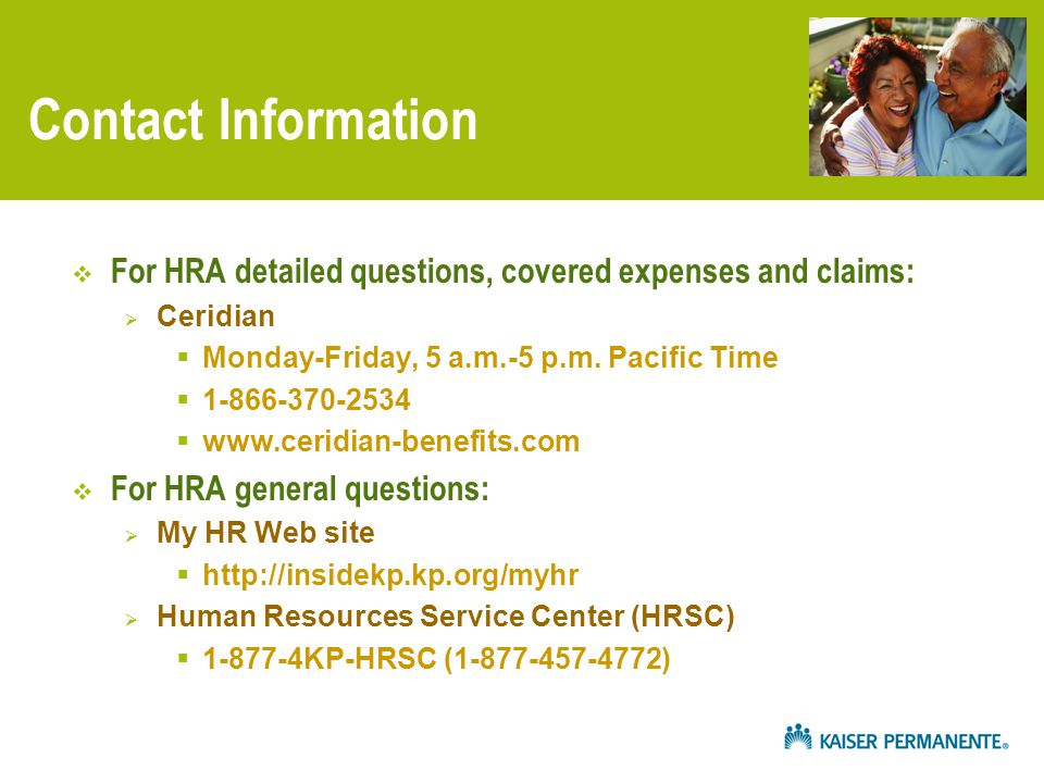 Contact Information  For HRA detailed questions, covered expenses and claims:  Ceridian  Monday-Friday, 5 a.m.-5 p.m.