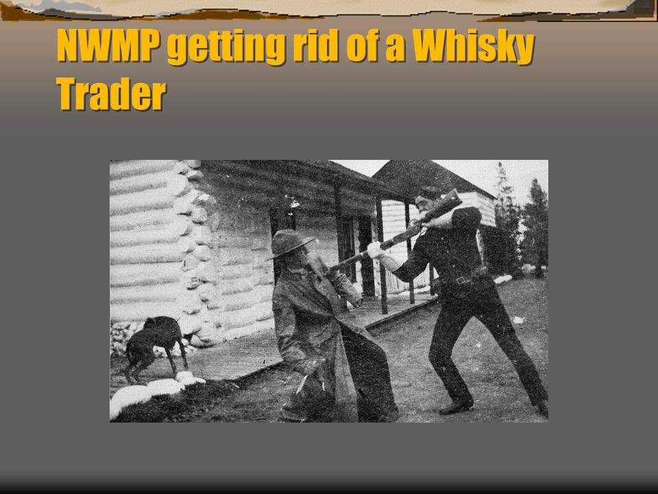 NWMP getting rid of a Whisky Trader