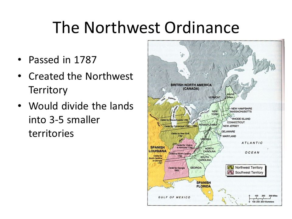 Passed in 1787 Created the Northwest Territory Would divide the lands into 3-5 smaller territories
