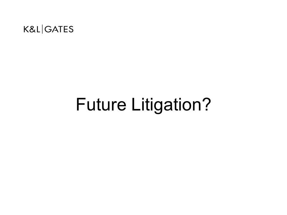 Future Litigation?