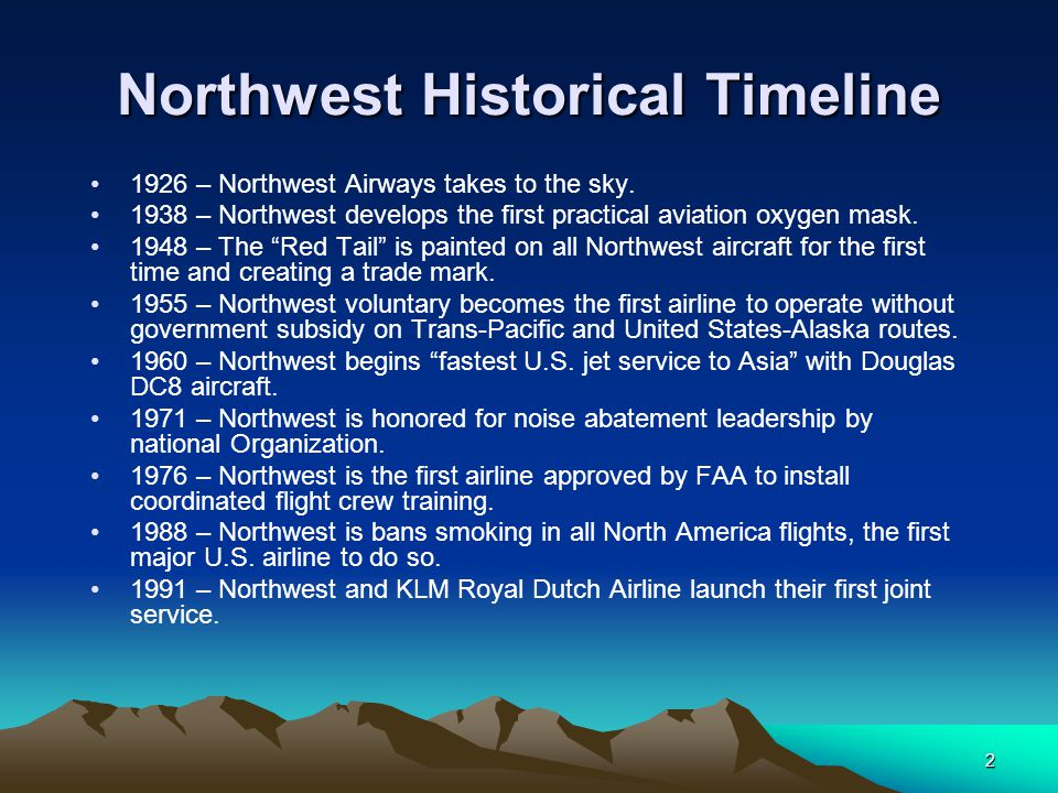 2 Northwest Historical Timeline 1926 – Northwest Airways takes to the sky.