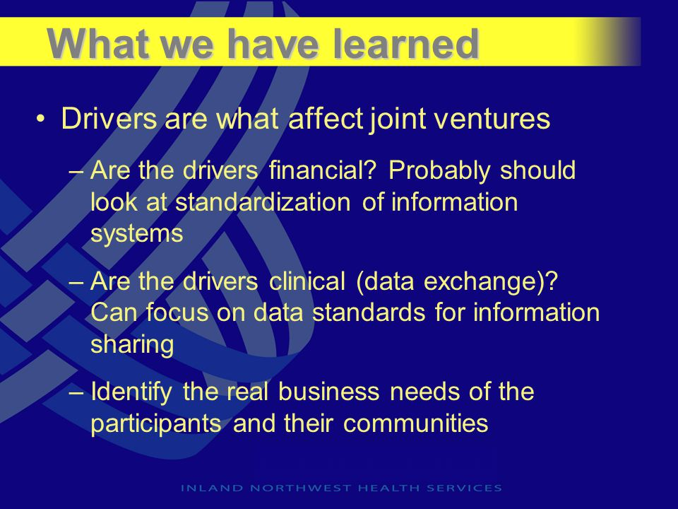 What we have learned Drivers are what affect joint ventures –Are the drivers financial? Probably should look at standardization of information systems